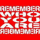 REMEMBER Who You Are REBMEMER by Carbon-Fibre Media
