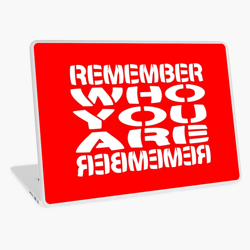 REMEMBER Who You Are REBMEMER Laptop Skin