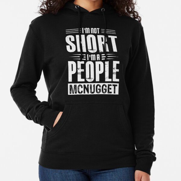 I'm Not Short I'm A People McNugget Lightweight Hoodie