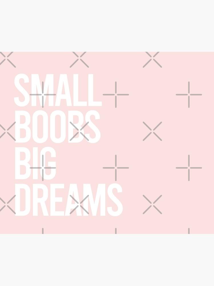 Small Boobs, Big Dreams by alexvoss