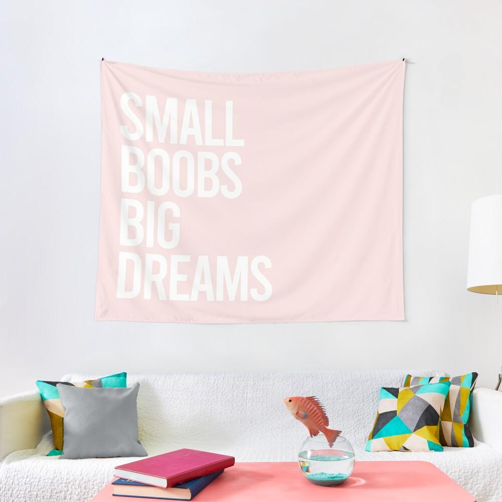 Small Boobs, Big Dreams Tapestry