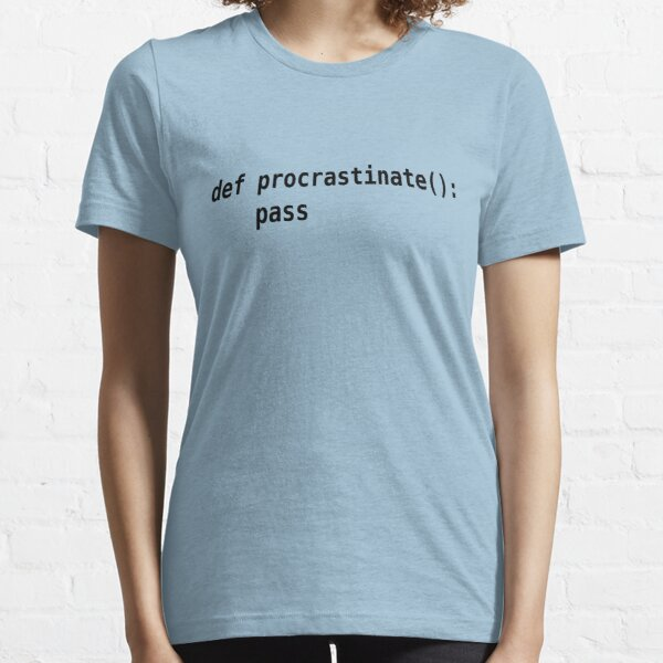 def procrastinate pass - Programmer Humor for Pythonistas Black Font Essential T-Shirt