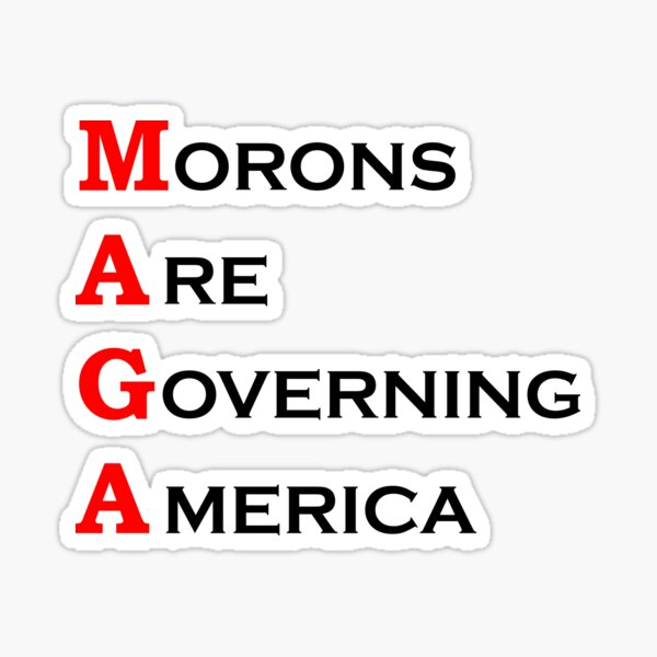 MORONS ARE GOVERNING AMERICA Anti Trump 2020 election 86 45 Sticker