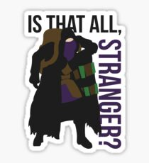 Is that all, stranger? Sticker