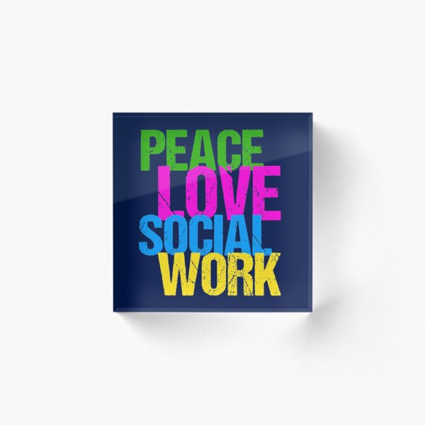 Peace Love Social Work Gift for Social Workers Acrylic Block