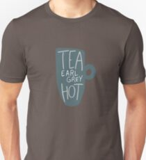 Tea, Earl Grey - Hot! T-Shirt
