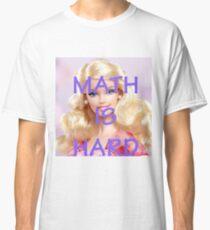 Math Is Hard-- Doll Classic T-Shirt