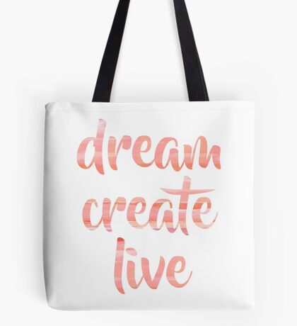 Dream Create Live | Coral Blush Motivational Typography Tote Bag