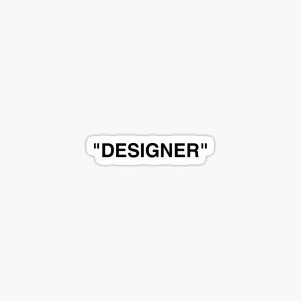 """DESIGNER"" / in style of OFF-WHITE / tea Sticker"