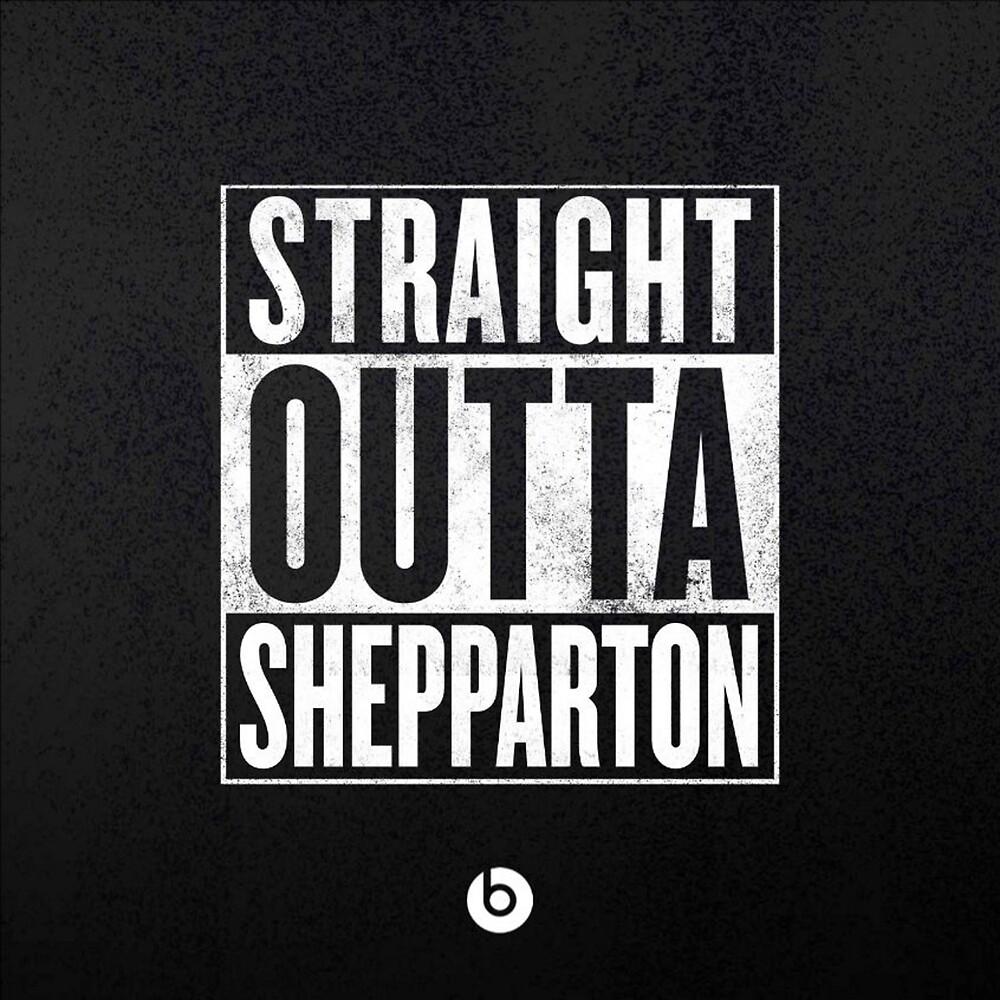 Straight Outta Shepparton by PityAndFoolAU