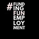 # Funding Funemployment by Stephanie Perry