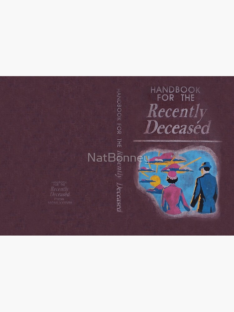Handbook for the recently deceased by NatBonney