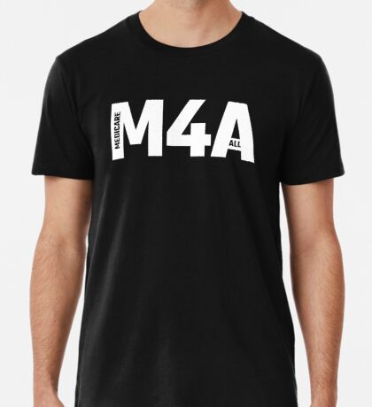 M4A (Medicare for All) White Acronym with Black Text Premium T-Shirt