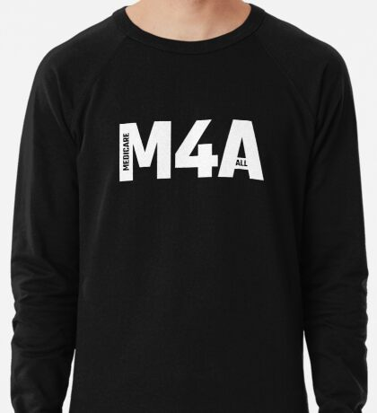 M4A (Medicare for All) White Acronym with Black Text Lightweight Sweatshirt