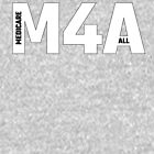 Copy of M4A (Medicare for All) White Acronym with Black Text and Outline by William Pate