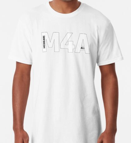 Copy of M4A (Medicare for All) White Acronym with Black Text and Outline Long T-Shirt