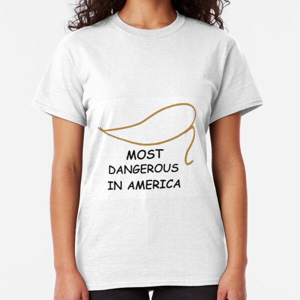 MOST DANGEROUS IN AMERICA Classic T-Shirt