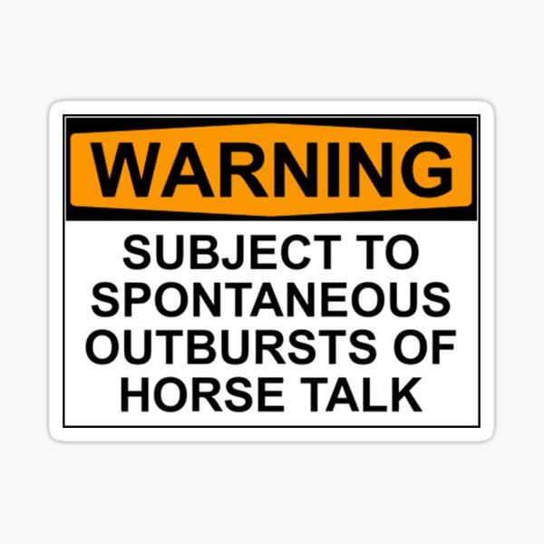 WARNUNG: Vorbehaltlich spontaner Ausbrüche von Pferdegesprächen Sticker