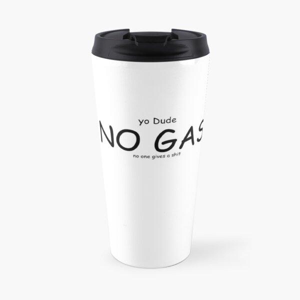 yo dude no one gives a shit Travel Mug