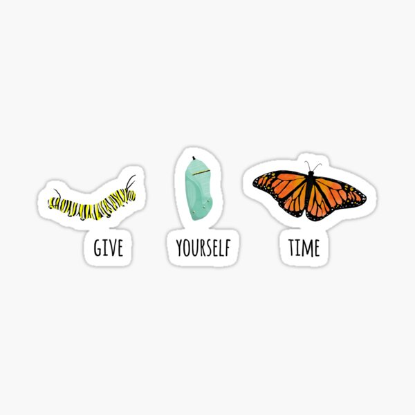 Give Yourself Time Monarch Caterpillar to Butterfly Sticker