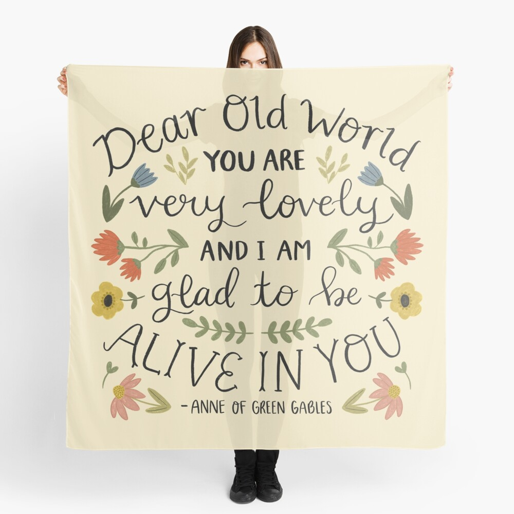 """Anne of Green Gables """"Dear Old World"""" Quote Scarf"""