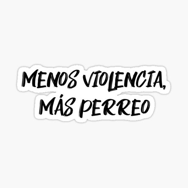 Menos Violencia, Más Perreo Pegatina
