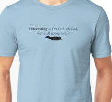 Serenity - Define Interesting  Unisex T-Shirt