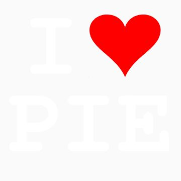 I Love Pie by marsmercer