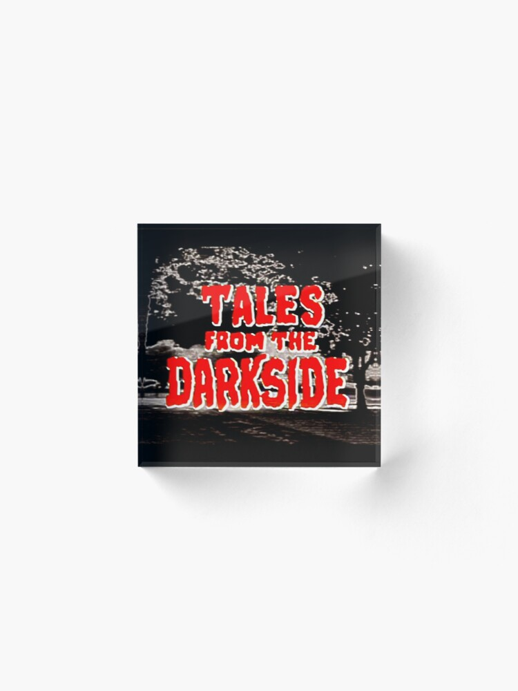 Alternate view of Tales from the Darkside Acrylic Block