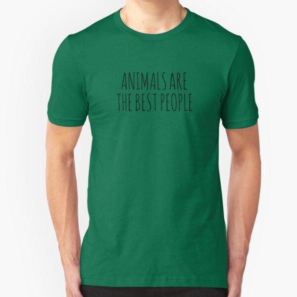 AnimalsAreTheBestPeople Slim Fit T-Shirt