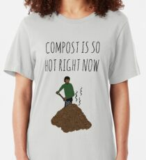Compost Is So Hot Right Now Slim Fit T-Shirt