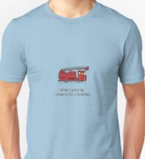 When i grow up i want to be a firetruck T-Shirt
