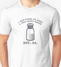 A Joke About Sodium Unisex T-Shirt