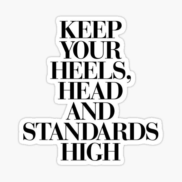 Kopf und Standards Hoher Schwarzweiß-Motivationszitat-Typografiedruck. Schauen Sie sich den Motivated Type Shop auf Society 6 an, um ein stilvolles, inspirierendes Zitat zu erhalten Sticker