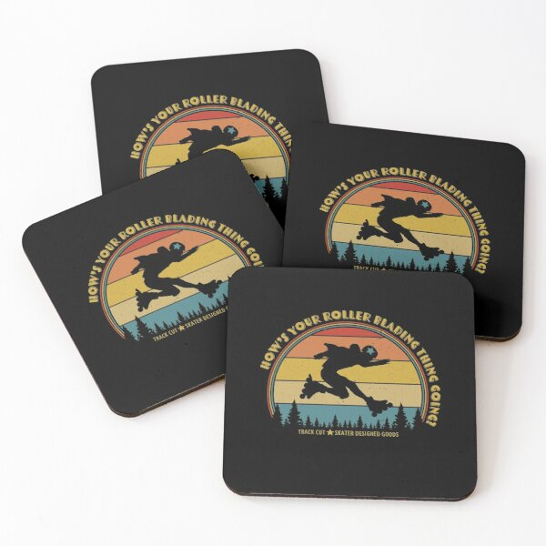 How's Your Roller Blading Thing Going? Coasters (Set of 4)