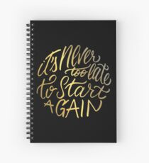 It's never too late to start again - Aerosmith Quote - Gold Spiral Notebook