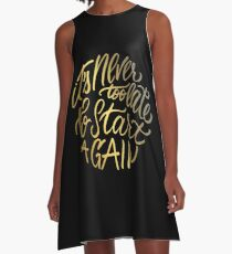 It's never too late to start again - Aerosmith Quote - Gold A-Line Dress