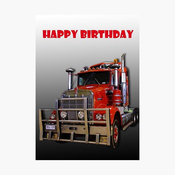 Red Kenworth Truck Happy Birthday Photographic Print