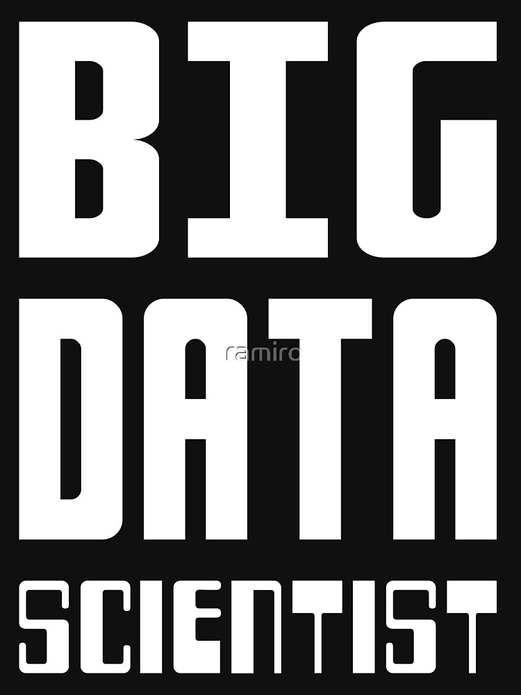 BIG DATA SCIENTIST - Self-ironic Design for Data Scientists by ramiro