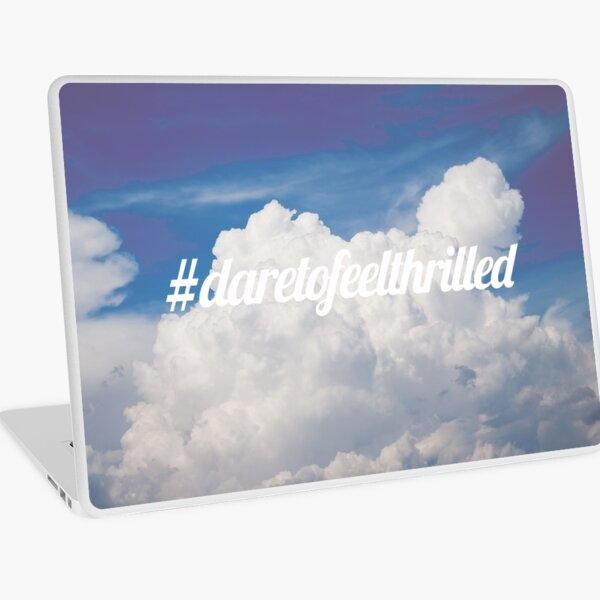 Dare to feel thrilled Laptop Skin