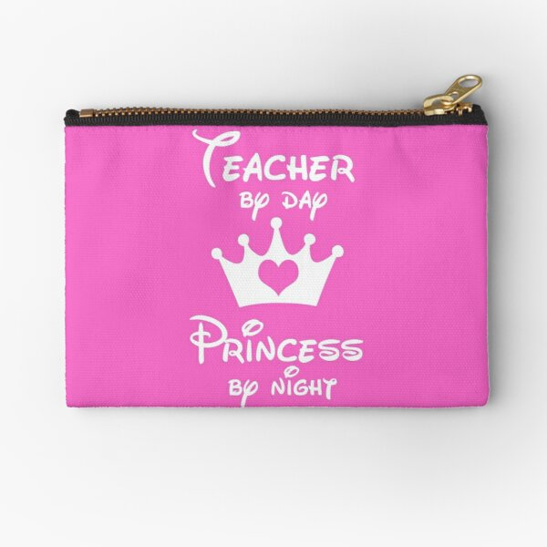 Teacher By Day Princess By Night  Zipper Pouch