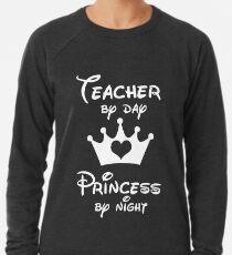 Lehrer bis zum Tag Prinzessin bis zum Nacht Leichter Pullover