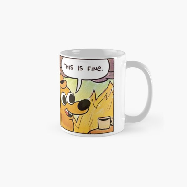 This is fine Classic Mug