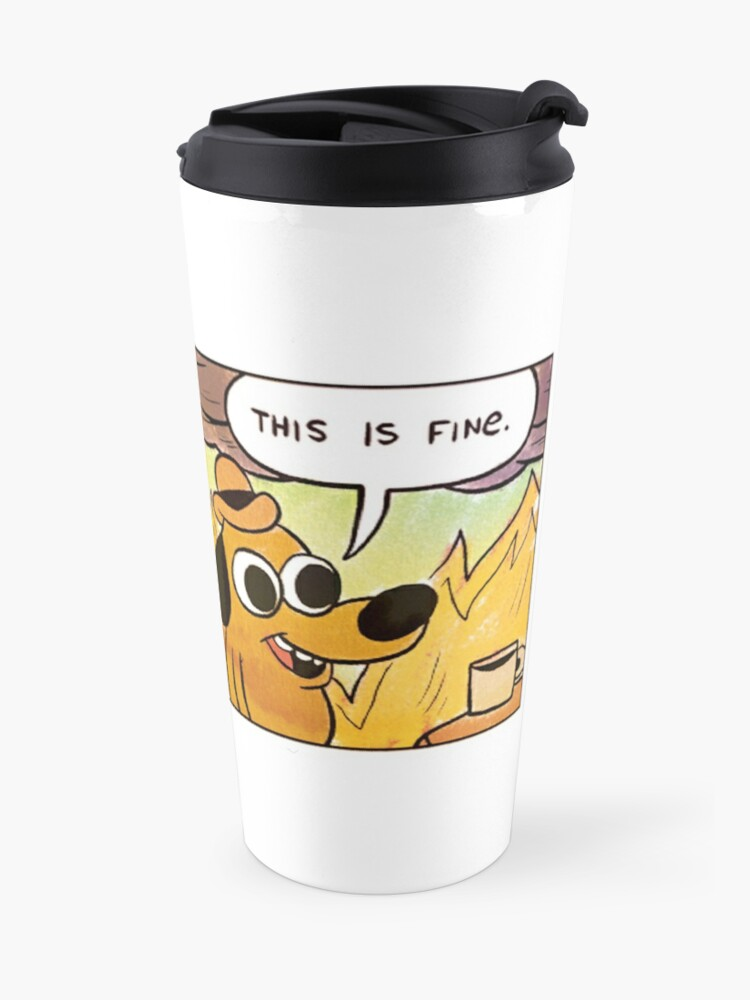 Alternate view of This is fine Travel Mug