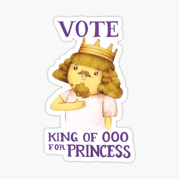Vote king of Ooo for Princess - Adventure Time Sticker