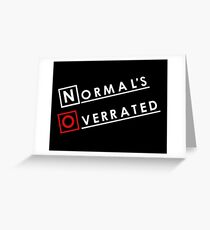 Normal is Overrated Greeting Card