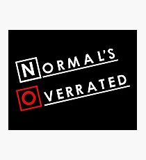 Normal is Overrated Photographic Print