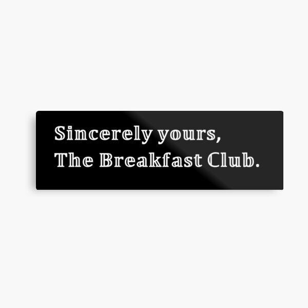 The Breakfast Club Sincerely Yours Black Metal Print