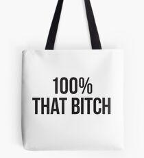 100% That Bitch - black type Tote Bag