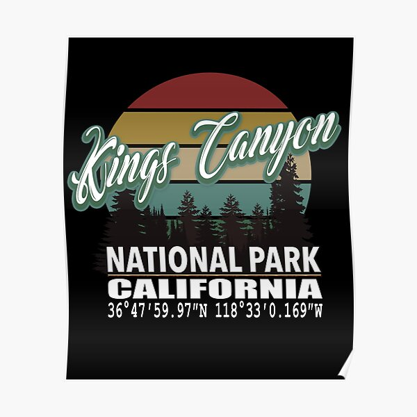 Kings Canyon and Sequoia National Parks With Awesome GPS Location Design Poster